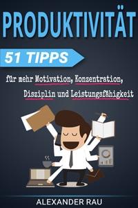 Produktivität - 51 Tipps